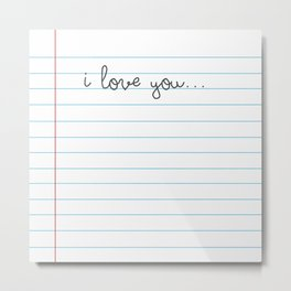 i love you...binder paper note Metal Print
