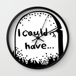 I could have Wall Clock