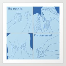 The Truth Is, I'm Possessed Art Print