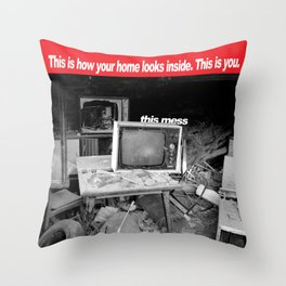 You are a mess Throw Pillow