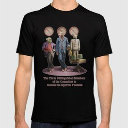 The Three Distinguished Members of the Committee to Handle the Squirrel Problem T-shirt