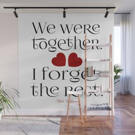 We Were Together, I Forget the Rest Wall Mural