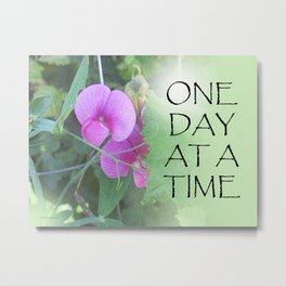 One Day at a Time Sweet Peas Metal Print