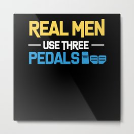 Use Three Pedals - Gift Metal Print