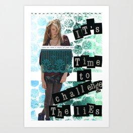 Challenge The Lies Art Print