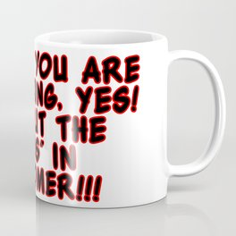 """In Case You Are Wondering, Yes!  You Put The """"Cuss"""" In Customer!!! Coffee Mug"""