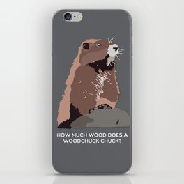 how much wood does a woodchuck chuck iPhone Skin