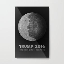 Trump 2016 - The Dark Side Of The Moon Metal Print