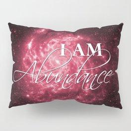 I Am Abundance Positive Affirmation Pillow Sham