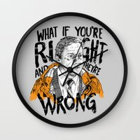 fargo Wall Clocks featuring What if You're Right by RJ Artworks