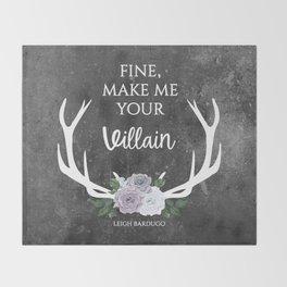 Make me your villain - The Darkling quote - Leigh Bardugo - Grey Throw Blanket