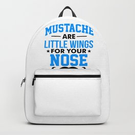 Mustaches are little wings for your nose 3 Backpack
