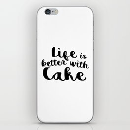 Life is better with cake iPhone Skin