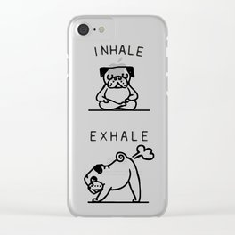 Inhale Exhale Pug Clear iPhone Case