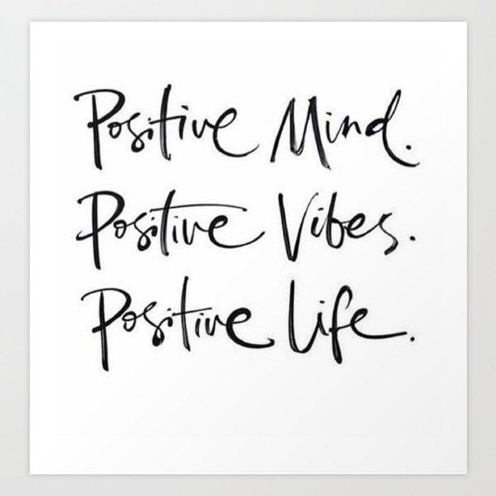 Positive Mind.Positive Vibes.Positive Life. Kunstdrucke