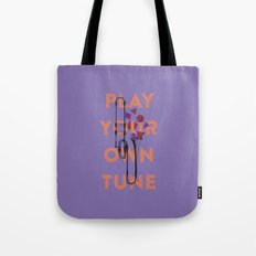 Play you own tune Tote Bag