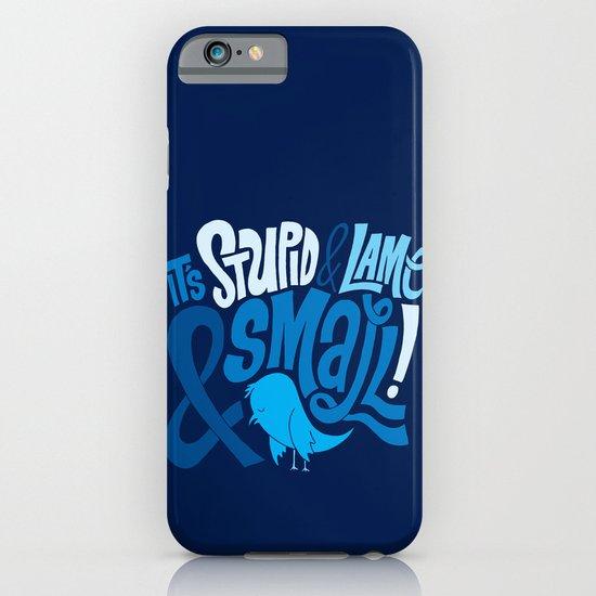 Stupid Twitter! iPhone & iPod Case