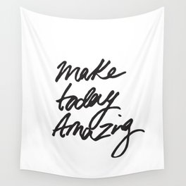 Make Today Amazing Wall Tapestry