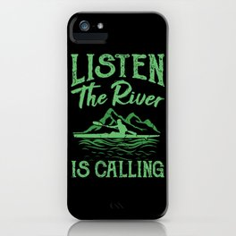 Funny Kayak RIVER IS CALLING Paddling Gift Kayaker iPhone Case