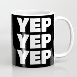 YEP YEP YEP Coffee Mug