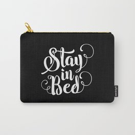 Stay in Bed modern black and white minimalist bedroom typography home room canvas wall decor Carry-All Pouch