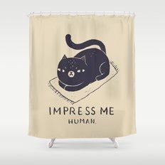 impress me Shower Curtain