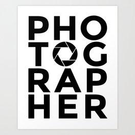 PHOTOGRAPHER - photography aperture camera Art Print