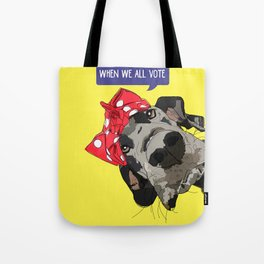 Political Pups - When We All Vote Great Dane Tote Bag