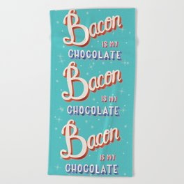 Bacon is my chocolate hand lettering typography modern poster design Beach Towel