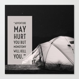 Adventure May Hurt You Quote Canvas Print