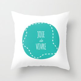 WORDS TO LIVE BY - 'JOIE DE VIVRE' Throw Pillow