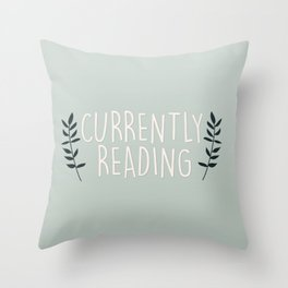 Currently Reading - Mint Throw Pillow