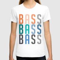 bass T-shirts featuring BASS BASS BASS by DropBass
