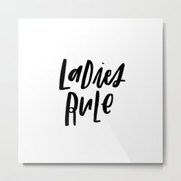 Ladies Rule Metal Print