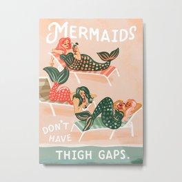 Mermaids Don't Have Thigh Gaps Fun Illustration Metal Print