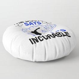 Skating The Doctor Says It's Incurable T Shirt Skating TShirt Skater Shirt Brain Physician Gift Floor Pillow