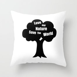 Love Our Nature Save The World Throw Pillow
