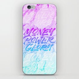 Money, Power, Glory iPhone Skin