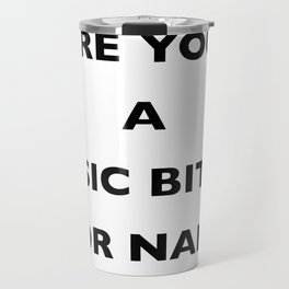A Basic B*tch or Nah Travel Mug