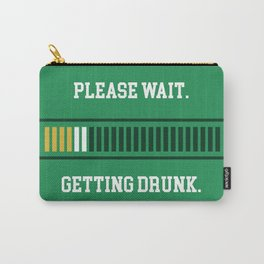 Please Wait. Getting Drunk. Carry-All Pouch