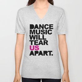 Dance Music Will Tear Us Apart Quote Unisex V-Neck