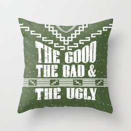 The Good, The Bad & The Ugly Throw Pillow