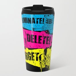 Exterminate! Delete! Forget.. Travel Mug