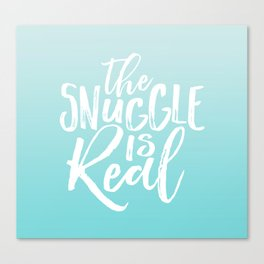 The Snuggle is Real - Sea Blue Canvas Print