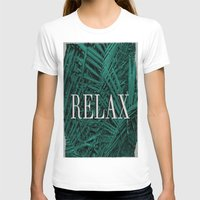relax T-shirts featuring RELAX by sincerelykarissa