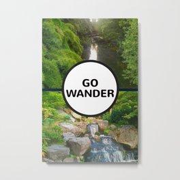 GO WANDER Metal Print