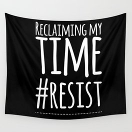 Reclaiming My Time Wall Tapestry