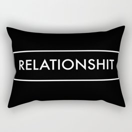 Relationshit Rectangular Pillow