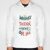 risa rodil Hoodies featuring Never Be Right by Risa Rodil