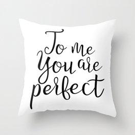 You Look Perfect Throw Pillow